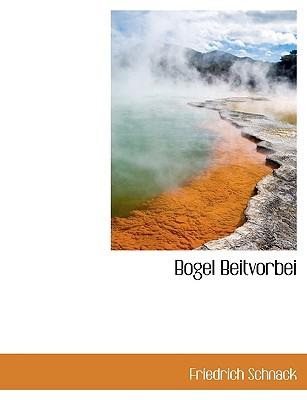 Bogel Beitvorbei by Schnack, Friedrich [Paperback]